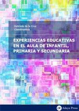 Experiencias educativas en el aula de Infantil, Primaria y Secundaria
