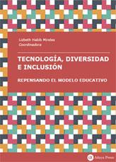 Tecnología, diversidad e inclusión: repensando el modelo educativo