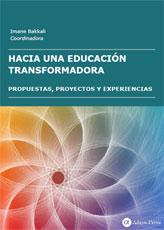 Hacia una educación transformadora: propuestas, proyectos y experiencias