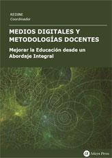 Medios digitales y metodologías docentes: mejorar la educación desde un abordaje integral